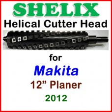 SHELIX for MAKITA 12'' Planer, 2012