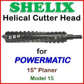 SHELIX for POWERMATIC 15'' Planer, Model 15